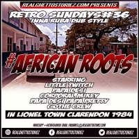 RETRO SUNDAY'S 36-AFRICAN ROOTS IN LIONEL TOWN CLARENDON 1984