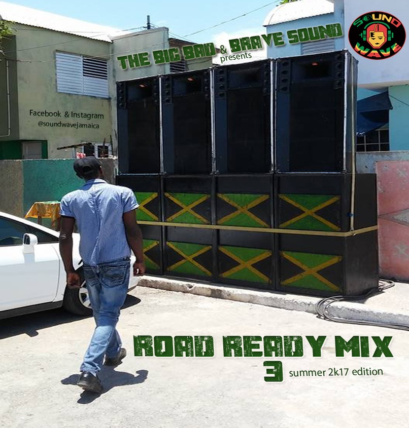 THE BIG BAD AND BRAVE SOUNDWAVE PRESENTS ROAD READY MIX 3 SUMMER 2K EDITION