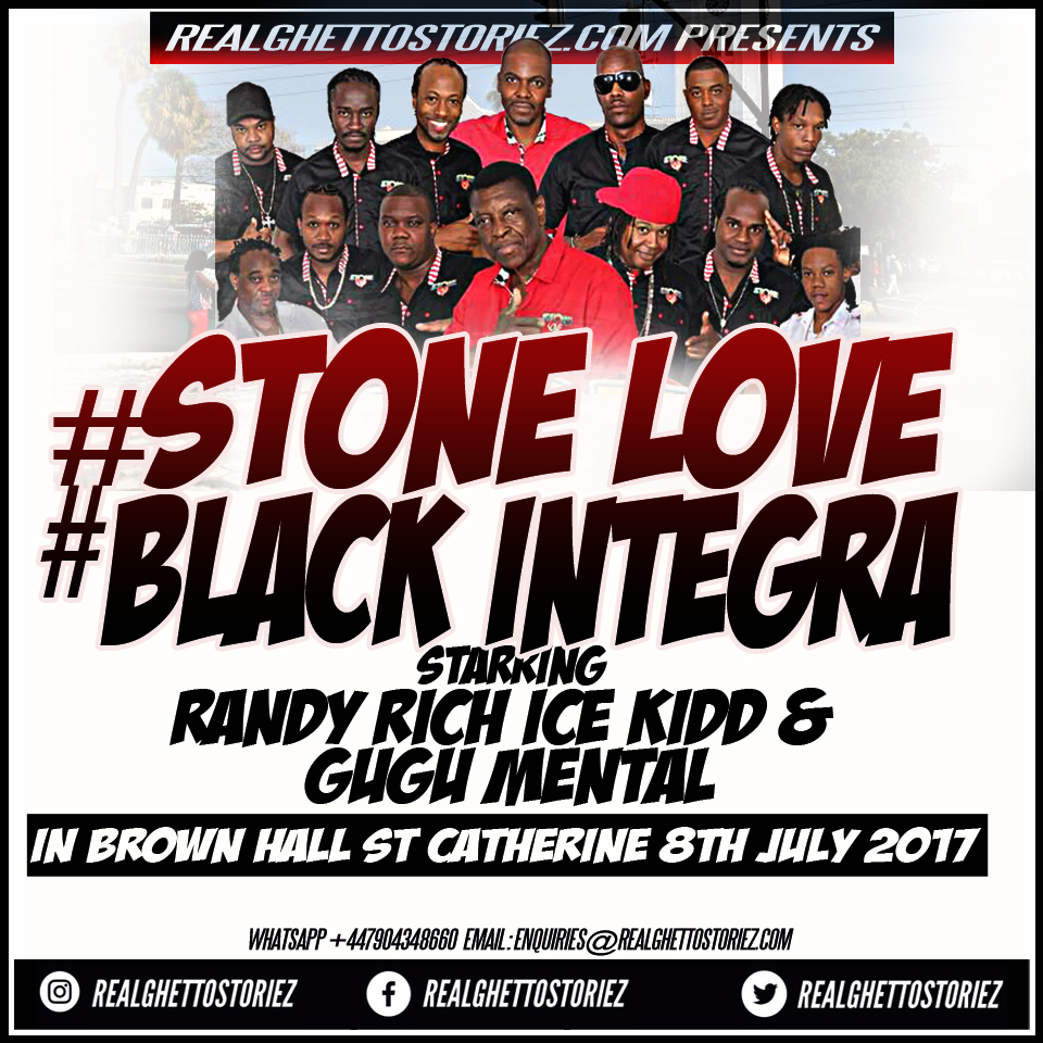 STONE LOVE AND BLACK INTEGRA IN BROWN HALL ST CATHERINE  8TH JULY 2017