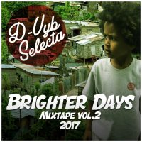 D VYB SELECTA PRESENTS BRIGHTER DAYS MIXTAPE VOL.2 2017