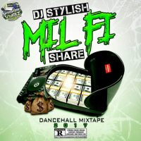 DJ STYLISH FROM AFRIKAN VYBZ PRESENTS MIL FI SHARE MIX DANCEHALL MIXTAPE