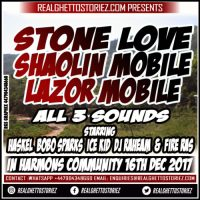 STONE LOVE X SHAOLIN MOBILE X LAZOR MOBILE IN HARMONS 16TH DECEMBER 2017
