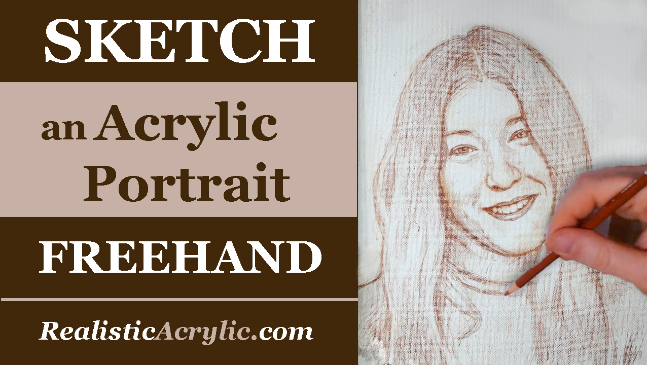 5 Steps To Sketch An Acrylic Portrait Freehand Realistic