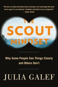 Cover of The Scout Mindset: Why Some People See Things Clearly and Others Don'tbook
