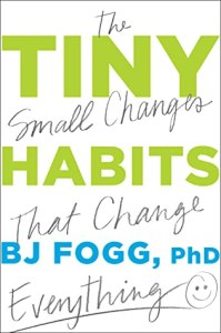 Cover of Tiny Habits: The Small Changes That Change Everythingbook