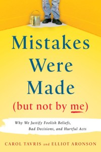 Cover of Mistakes Were Made (But Not By Me): Why We Justify Foolish Beliefs, Bad Decisions and Hurtful Actsbook