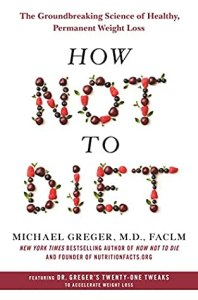 Cover of How Not to Diet: The Groundbreaking Science of Healthy, Permanent Weight Lossbook