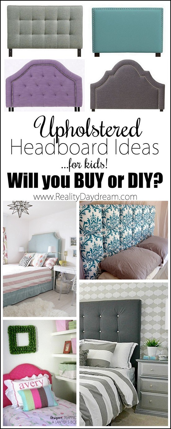 Upholstered Headboard Ideas for Kids   to buy or DIY  TONS of Upholstered Headboard Ideas for kids    both to DIY OR BUY