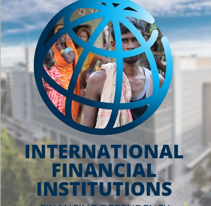 International Financial Institutions: Financing Dependency Through Neoliberalism
