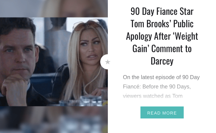 "90 Day Fiancé Star Tom Brooks' Public Apology After ""Weight Gain"" Comment to Darcey"