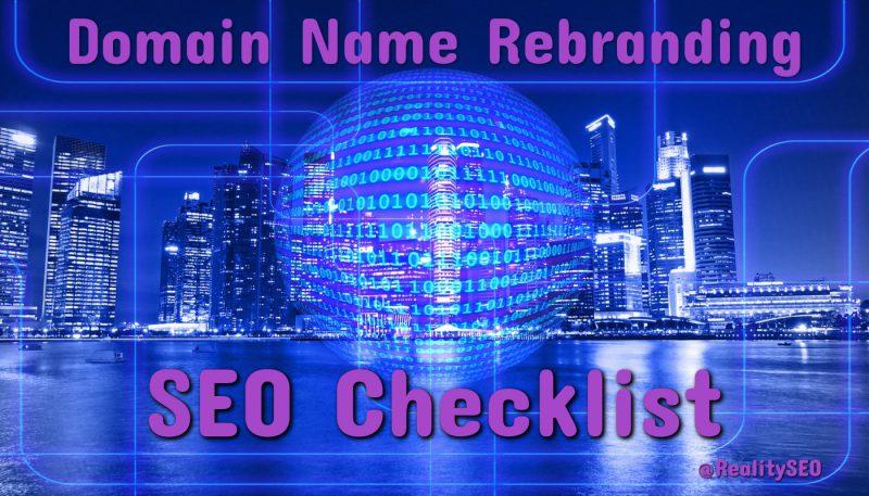 Domain Name Rebranding SEO Checklist