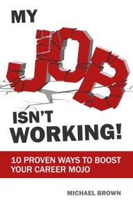 The cover of Michael Brown's book My Job Isn't Working!