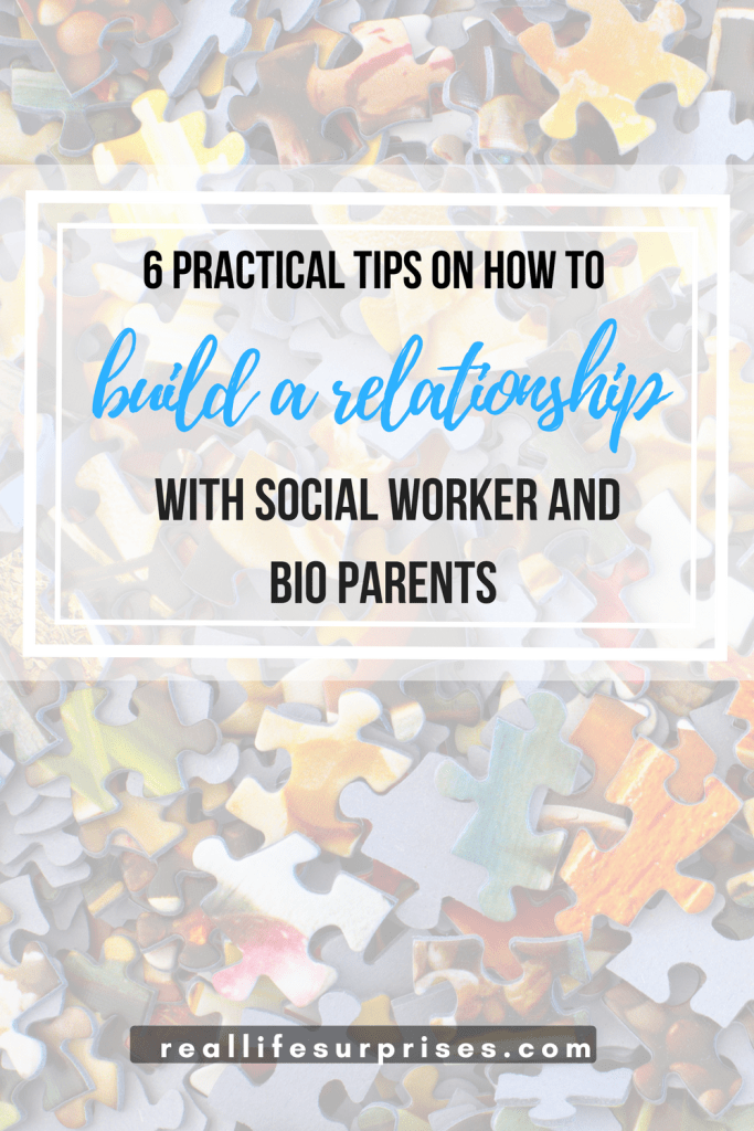 6 Practical Foster Care Tips on Building Relationship with Social Worker and Bio Parents