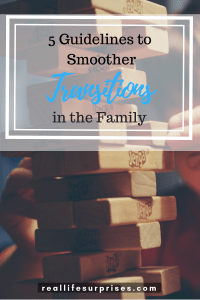 Five Guidelines for Smoother Transitions in the Family