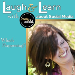 What's Happening in Social Media | Laugh & Learn Blab Series by Really Social