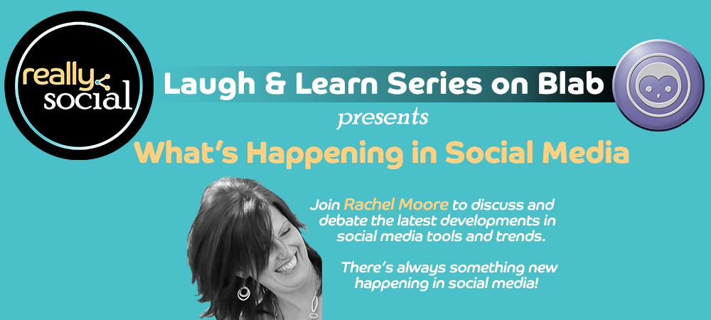 Really Social Laugh & Learn Series on Blab | What's Happening in Social Media