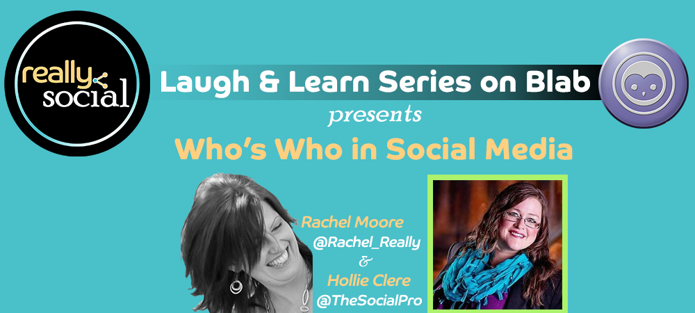 Who's Who in Social Media: Hollie Clere, The Social Media Advisor | Laugh & Learn Blab Series by Really Social
