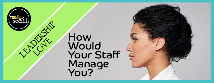 5 Tips for Managers from Staff | Really Social Blog