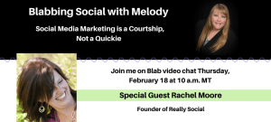 Blab Guest for Melody Jones | Rachel Moore, Really Social: Social Media is a Courtship, Not a Quickie