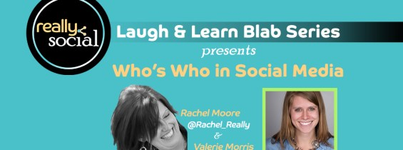 Who's Who in Social Media? Valerie Morris, that's who!