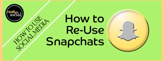 Yes, You Can Repurpose Your Snapchats