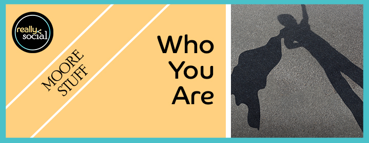 Remind them who YOU are.   Really Social Blog