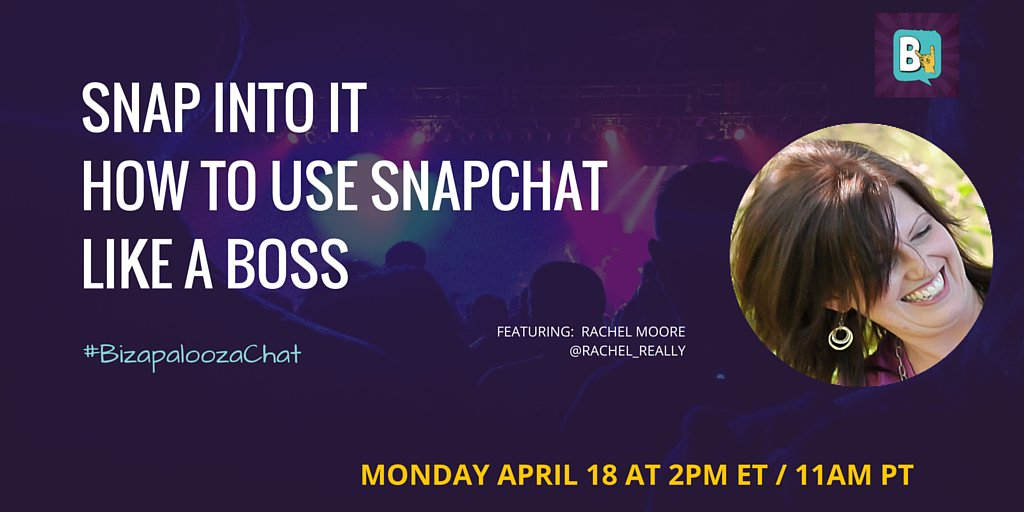 #BizapaloozaChat on Twitter | Guest Rachel Moore talks about Snapchat