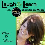 Laugh & Learn Blab series by Really Social | When & Where to Use Social Media