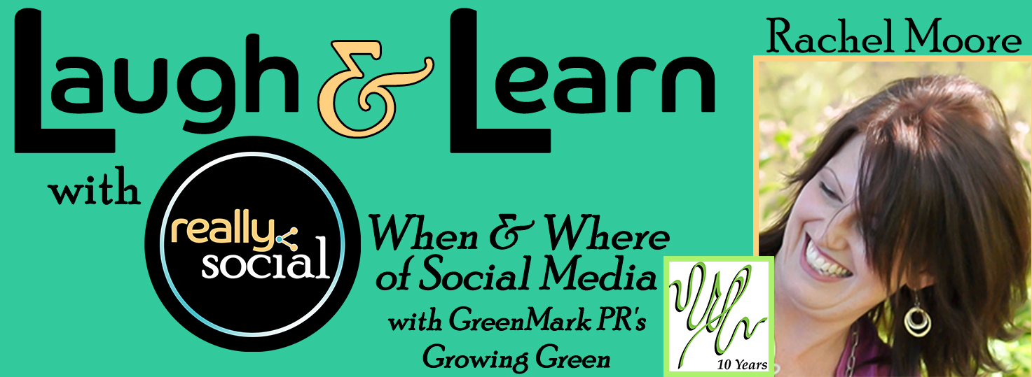 When & Where of Social Media with guest Gina Iliopoulos of GreenMark PR | Laugh & Learn by Really Social