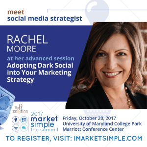 Rachel Moore | Market Simple The Summit 2017 | Dark Social