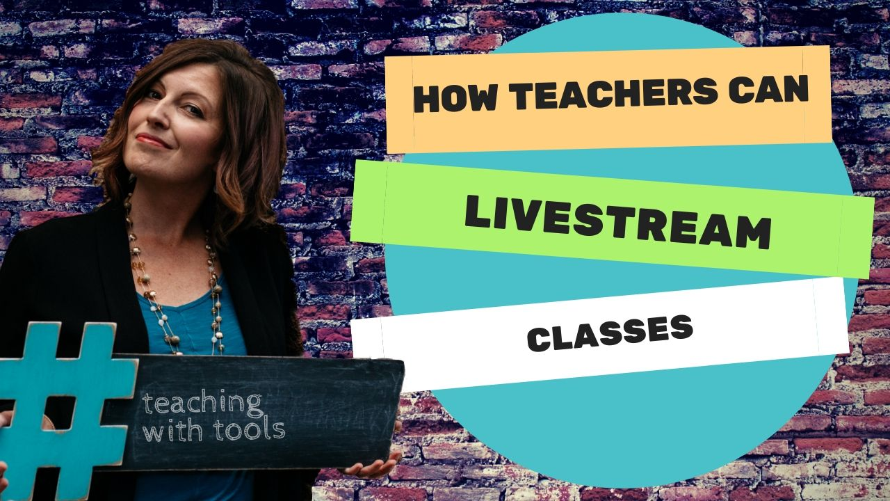 how teachers can livestream classes