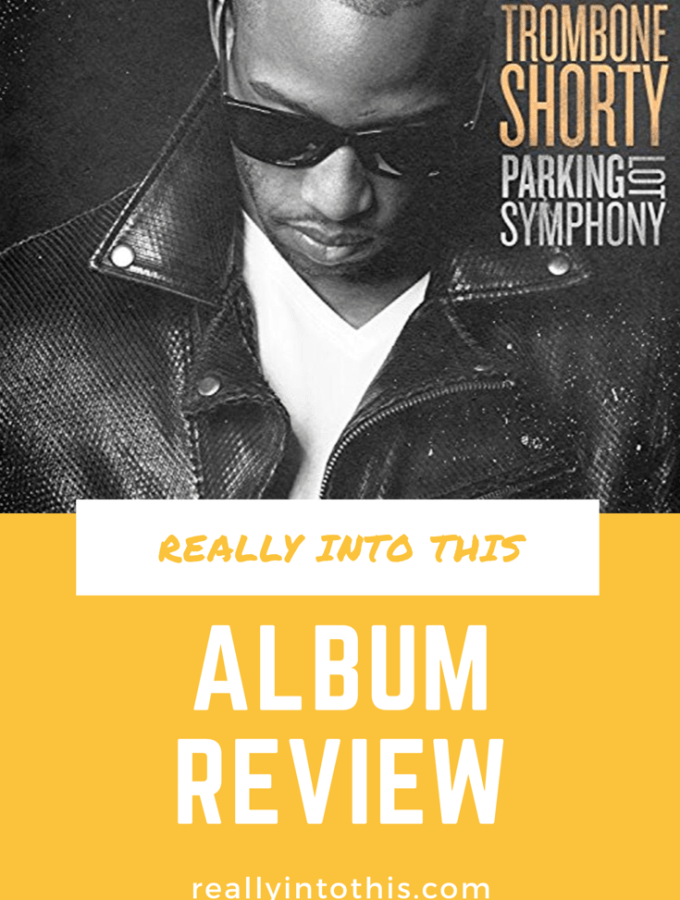 Trombone Shorty Parking Lot Symphony