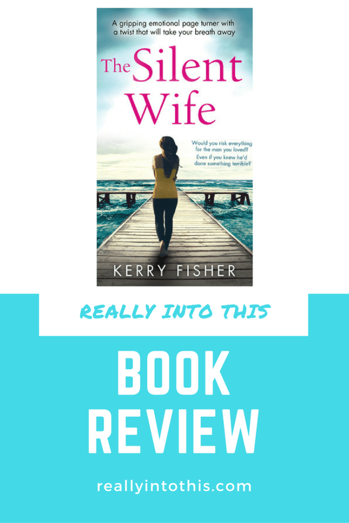 The Silent Wife by Kerry Fisher Book Review Really Into This