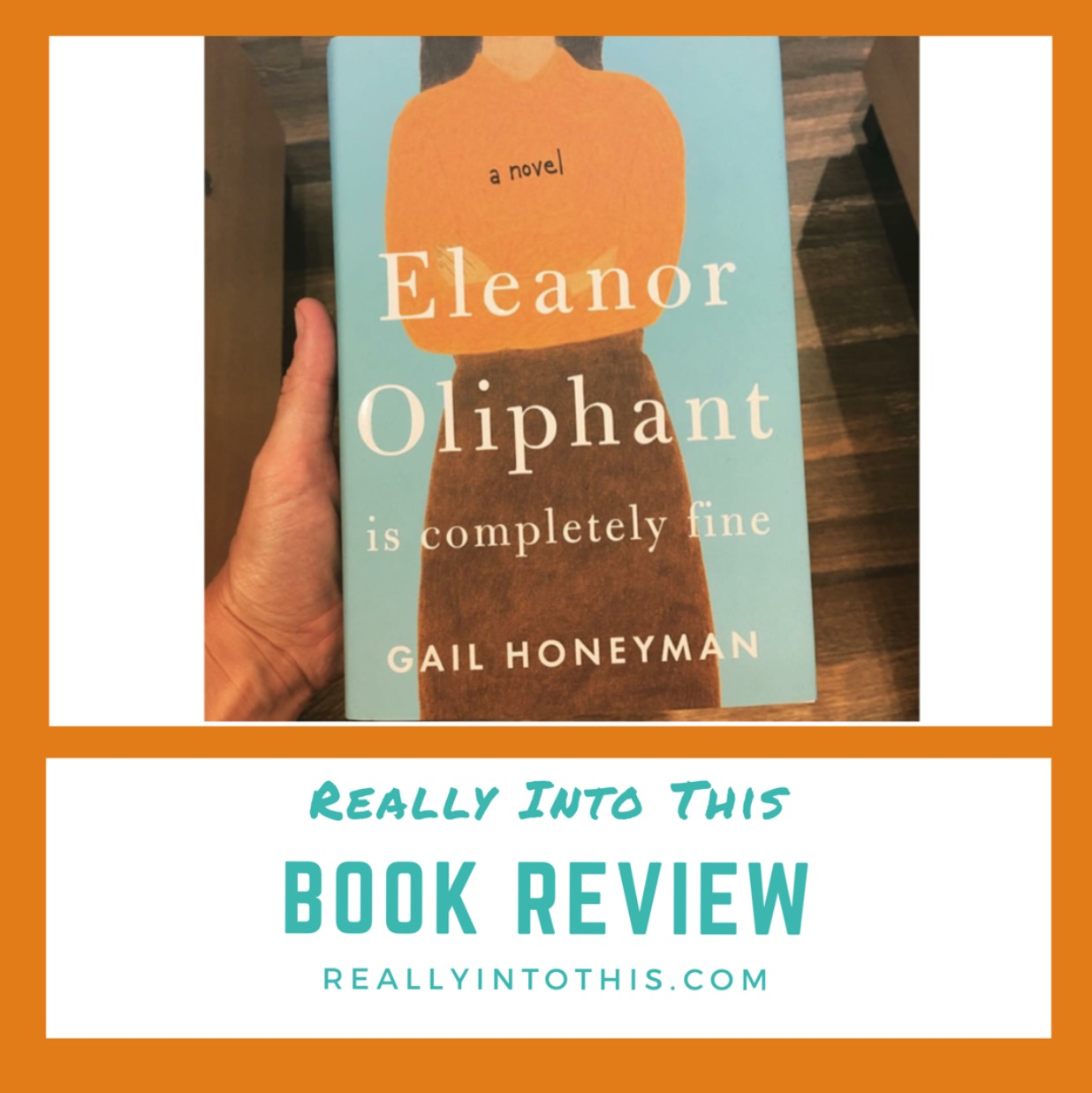 Eleanor Oliphant is Completely Fine by Gail Honeyman Book Review Really Into This Instagram