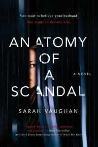 Anatomy of a Scandal by Sarah Vaughan Book Review Goodreads