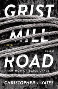 Grist Mill Road by Christopher J. Yates Book Review