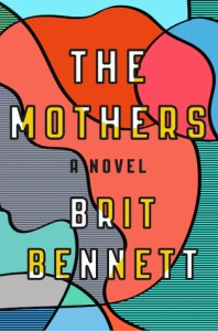 The Mothers by Brit Bennett Book Review Goodreads