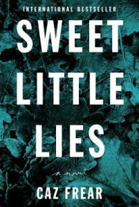 Sweet Little Lies by Caz Frear Book Review Goodreads