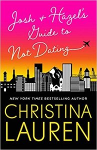 Josh and Hazel's Guide to Not Dating by Christina Lauren Book Review Goodreads