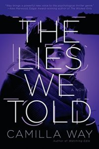 The Lies We Told by Camilla Way Book Review Really Into This Blog Goodreads