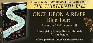 Once Upon a River by Diane Setterfield Book Review Blog Tour Atria Books