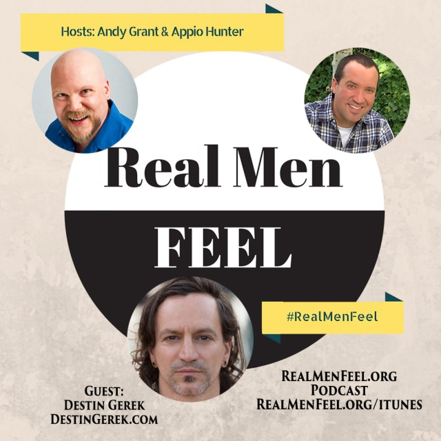 Real Men Feel - Destin Gerek