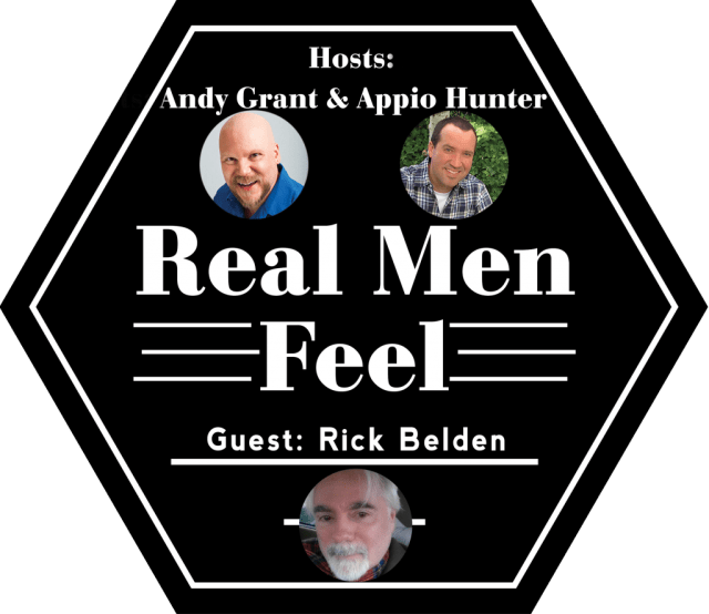 Real Men Feel with Rick Belden