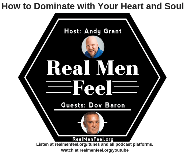Real Men Feel with Dov Baron