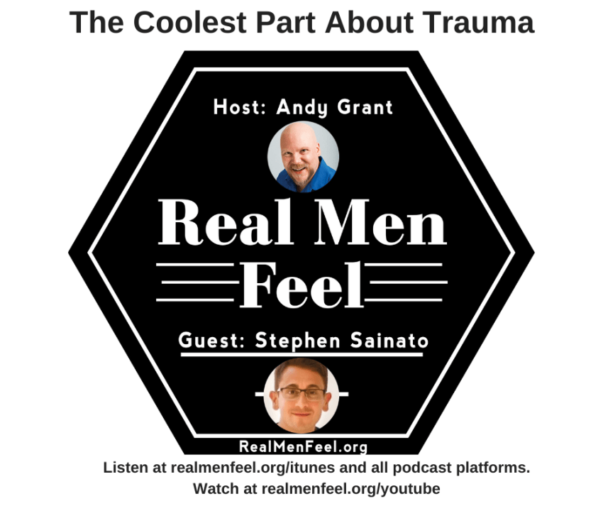 Real Men Feel: Cool Part About Trauma
