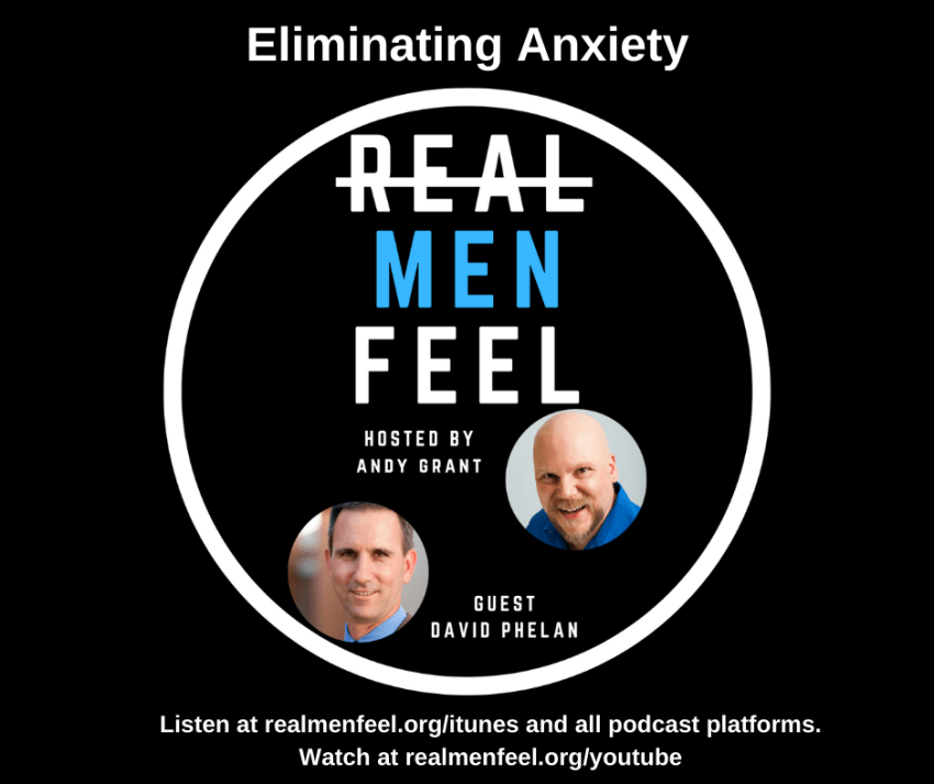 Eliminating Anxiety with David Phelan