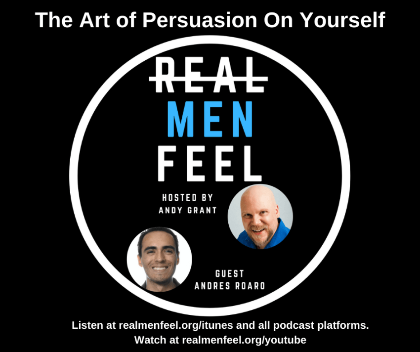 The Art of Persuasion On Yourself with guest, Andrés Roaro