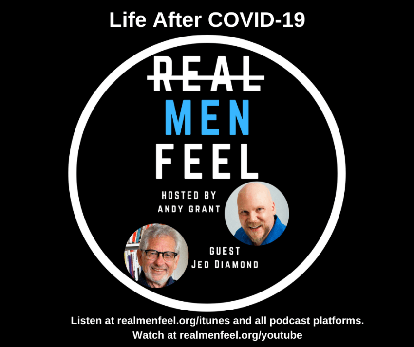 Real Men Feel 192: Life After COVID-19 with guest, Jed Diamond