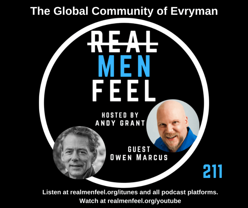 Real Men Feel 211: The Global Community of Evryman with guest, Owen Marcus