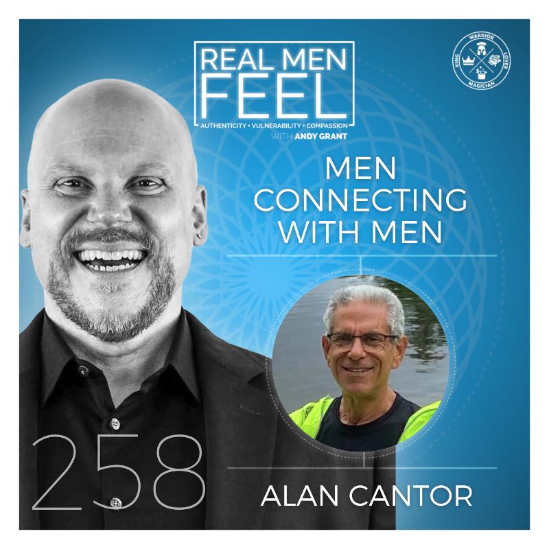 Real Men Feel ep 258: Men Connecting With Men